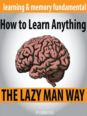 cover image of How to Learn Anything the Lazy Man Way