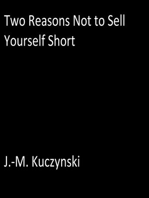 cover image of Two Reasons Not to Sell Yourself Short