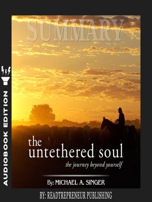 cover image of Summary of The Untethered Soul: The Journey Beyond Yourself by Michael A. Singer