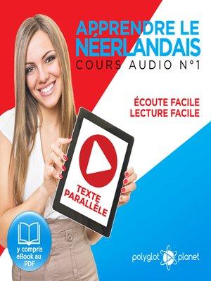 cover image of Apprendre le Néerlandais - Écoute Facile - Lecture Facile - Texte Parallèle Cours Audio Volume 1