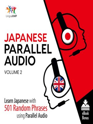 cover image of Learn Japanese with 501 Random Phrases using Parallel Audio - Volume 2