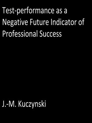 cover image of Test-performance as a Negative Indicator of Future Professional Success
