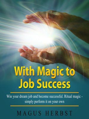 cover image of With Magic to Job Success