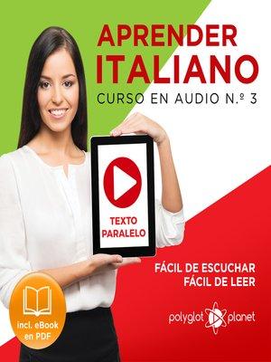 cover image of Aprender Italiano - Texto Paralelo - Fácil de Leer - Fácil de Escuchar: Curso en Audio, No. 3