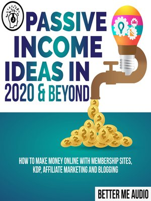 cover image of Passive Income Ideas in 2020 & Beyond