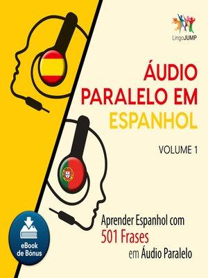 cover image of Aprender Espanhol com 501 Frases em udio Paralelo - Volume 1