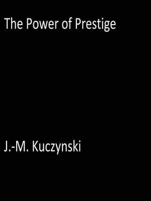 cover image of The Power of Prestige