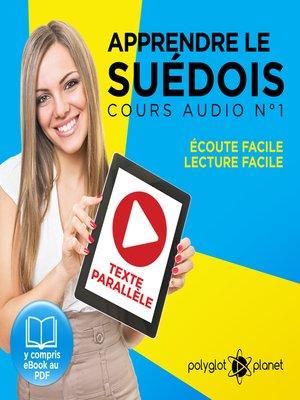 cover image of Apprendre le Suédois - Écoute facile - Lecture facile -Texte Parallèle Cours Audio No. 1