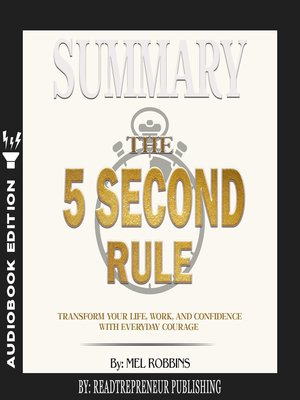cover image of Summary of The 5 Second Rule: Transform Your Life, Work, and Confidence with Everyday Courage by Mel Robbins