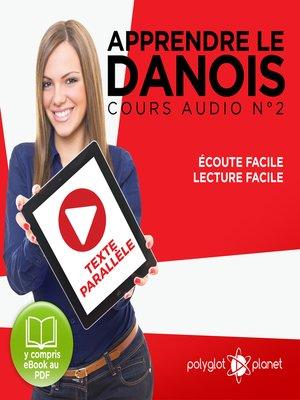 cover image of Apprendre le danois - Texte parallèle - Écoute facile - Lecture facile - Cours Audio, Volume 2