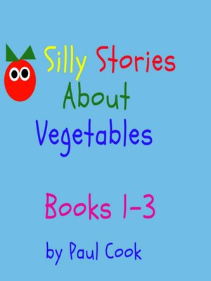 cover image of Silly Stories About Vegetables: Books 1-3