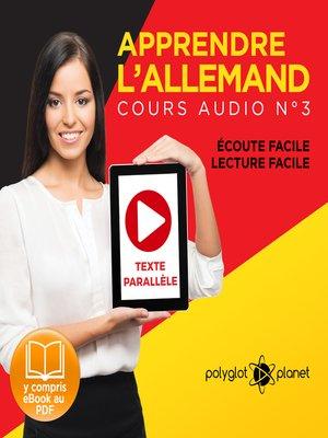 cover image of Apprendre l'Allemand - Écoute Facile - Lecture Facile - Texte Paralléle Cours Audio, Volume 3