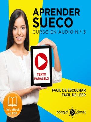 cover image of Aprender Sueco - Fácil de Leer - Fácil de Escuchar - Texto Paralelo: Curso en Audio, No. 3