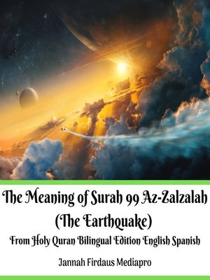 cover image of The Meaning of Surah 99 Az-Zalzalah (The Earthquake) From Holy Quran