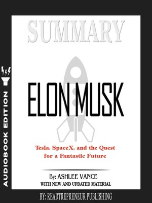 cover image of Summary of Elon Musk: Tesla, SpaceX, and the Quest for a Fantastic Future by Ashlee Vance
