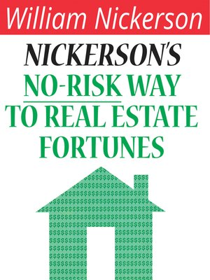 cover image of Nickerson's No-Risk Way to Real Estate Fortunes