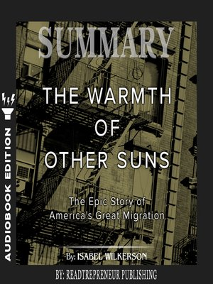 cover image of Summary of The Warmth of Other Suns: The Epic Story of America's Great Migration by Isabel Wilkerson