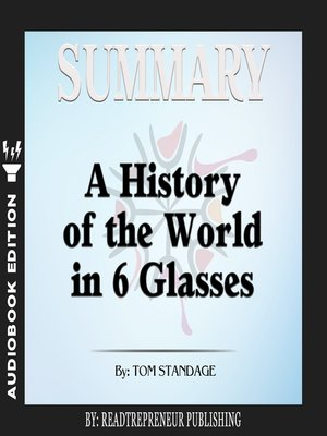 cover image of Summary of A History of the World in 6 Glasses by Tom Standage
