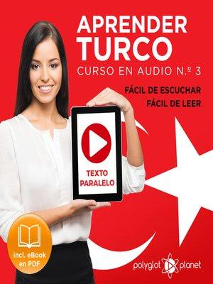 cover image of Aprender Turco - Fácil de Leer - Fácil de Escuchar - Texto Paralelo: Curso en Audio No. 3