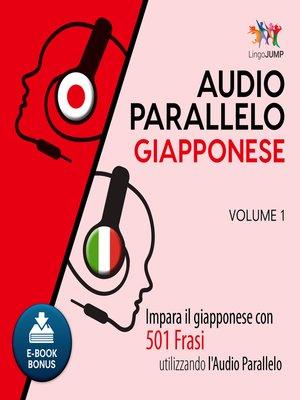 cover image of Impara il giapponese con 501 Frasi utilizzando l'Audio Parallelo - Volume 1
