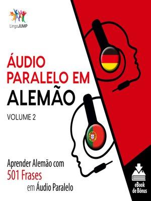 cover image of Aprender Alemão com 501 Frases em Áudio Paralelo, Volume 2