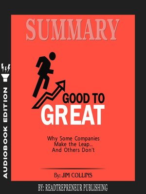 cover image of Summary of Good to Great: Why Some Companies Make the Leap… And Others Don't by Jim Collins