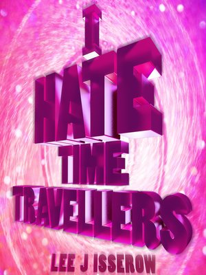 cover image of I Hate Time Travelers