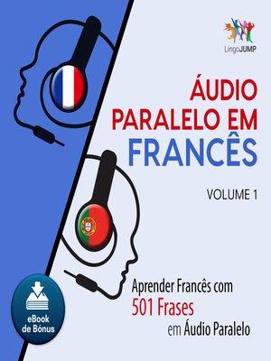cover image of Aprender Francês com 501 Frases em udio Paralelo - Volume 1