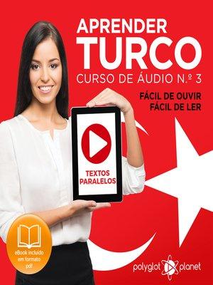 cover image of Aprender Turco - Textos Paralelos - Fácil de ouvir - Fácil de ler: Curso De Ãudio De Turco No. 3