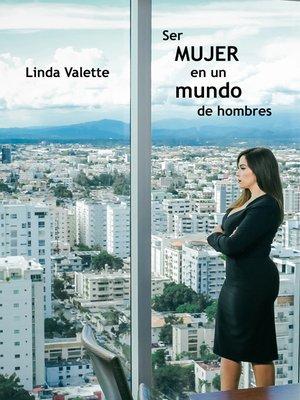 cover image of Ser MUJER en un mundo de hombres