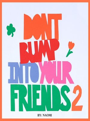 cover image of Don't Bump Into Your Friends 2