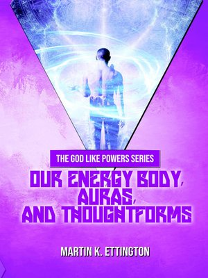 cover image of Our Energy Body, Auras, and Thoughtforms