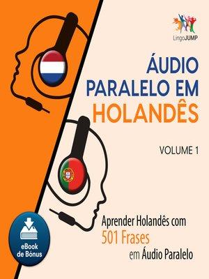 cover image of Aprender Holandês com 501 Frases em udio Paralelo - Volume 1