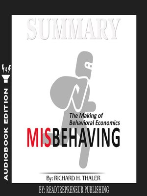 cover image of Summary of Misbehaving: The Making of Behavioral Economics by Richard H. Thaler