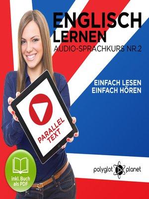 cover image of Englisch Lernen - Einfach Lesen - Einfach Hören: Paralleltext Audio-Sprachkurs Nr. 2
