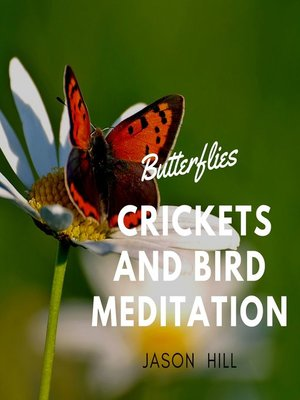 cover image of Butterflies Crickets and Birds Meditation