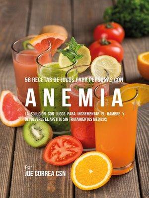 cover image of 58 Recetas de Jugos Para Personas Con Anemia