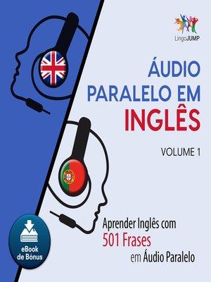 cover image of Aprender Inglês com 501 Frases em udio Paralelo - Volume 1
