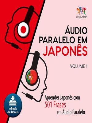 cover image of Aprender Japonês com 501 Frases em udio Paralelo - Volume 1
