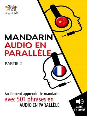 cover image of Facilement apprendre le mandarinavec 501 phrases en audio en parallle - Partie 2