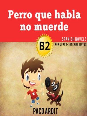 cover image of Perro que habla no muerde