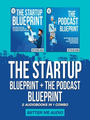 cover image of The Startup Blueprint + The Podcast Blueprint