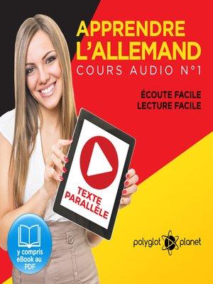 cover image of Apprendre l'Allemand - Écoute Facile - Lecture Facile - Texte Paralléle Cours Audio, Volume 1