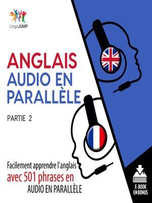 cover image of Facilement apprendre l'anglais avec 501 phrases en audio en paralllle, Partie 2