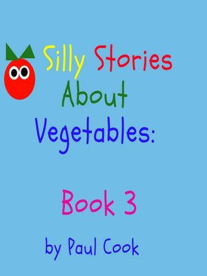 cover image of Silly Stories About Vegetables: Book 3