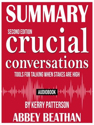 cover image of Summary of Crucial Conversations: Tools for Talking When Stakes Are High, Second Edition by Kerry Patterson