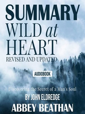 cover image of Summary of Wild at Heart Revised and Updated: Discovering the Secret of a Man's Soul by John Eldredge