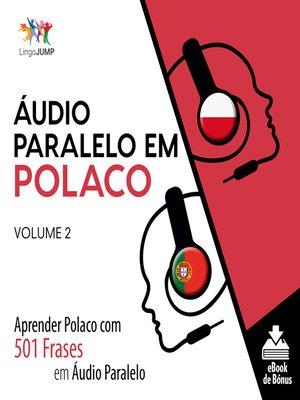 cover image of Aprender Polaco com 501 Frases em Áudio Paralelo, Volume 2
