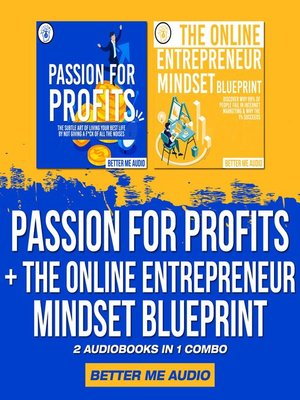 cover image of Passion for Profits + The Online Entrepreneur Mindset Blueprint