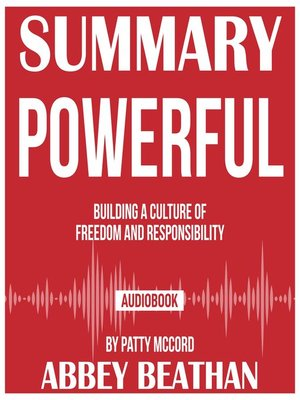 cover image of Summary of Powerful: Building a Culture of Freedom and Responsibility by Patty McCord